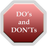 Do's & Don'ts